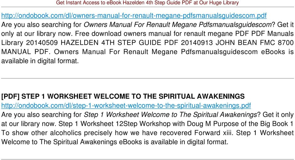 Owners Manual For Renault Megane Pdfsmanualsguidescom ebooks is available in digital format. [PDF] STEP 1 WORKSHEET WELCOME TO THE SPIRITUAL AWAKENINGS http://ondobook.
