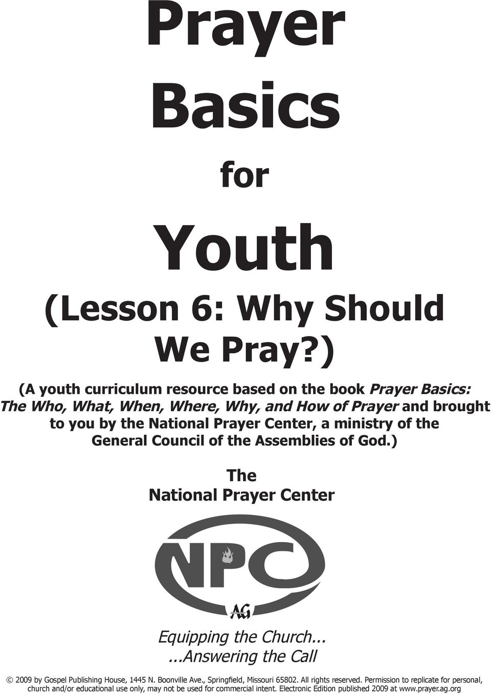 Where, Why, and How of Prayer and brought to you by the National Prayer Center, a