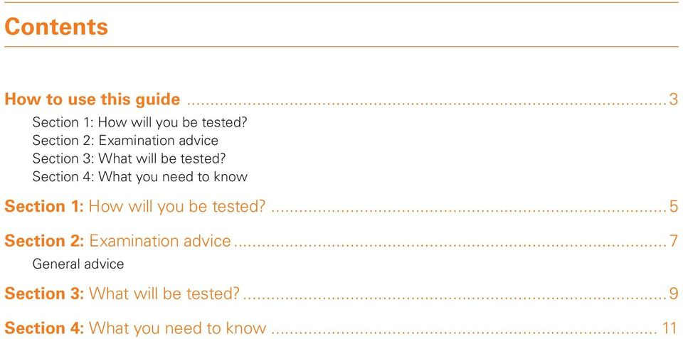 Section 4: What you need to know Section 1: How will you be tested?