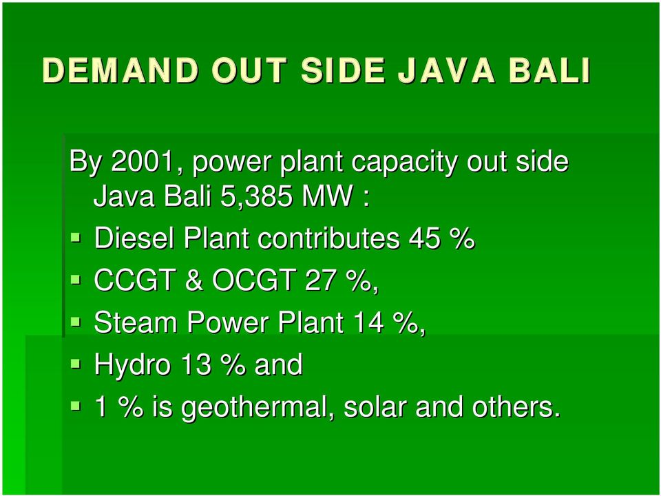 contributes 45 % CCGT & OCGT 27 %, Steam Power Plant