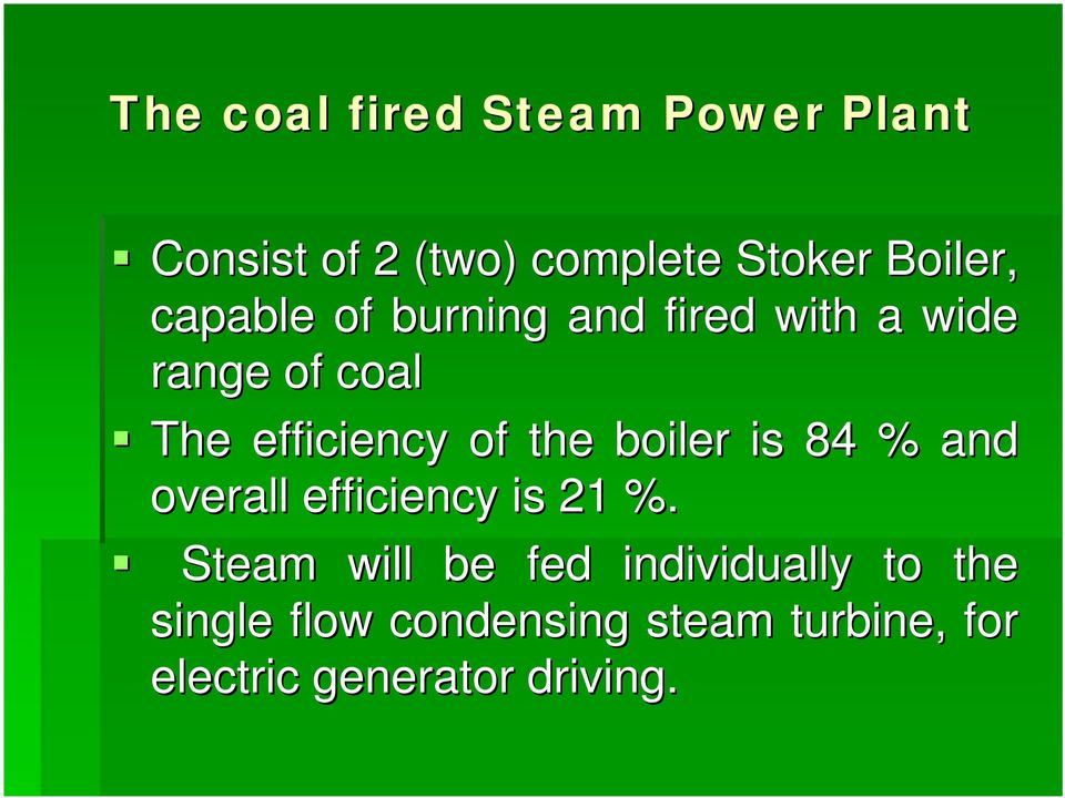 boiler is 84 % and overall efficiency is 21 %.
