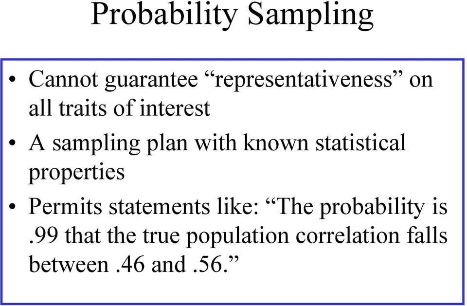 statistical properties Permits statements like: The