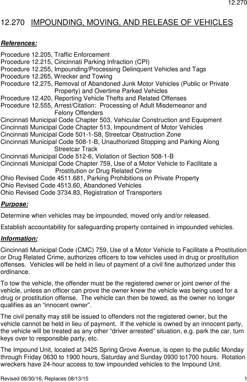 275, Removal of Abandoned Junk Motor Vehicles (Public or Private Property) and Overtime Parked Vehicles Procedure 12.420, Reporting Vehicle Thefts and Related Offenses Procedure 12.