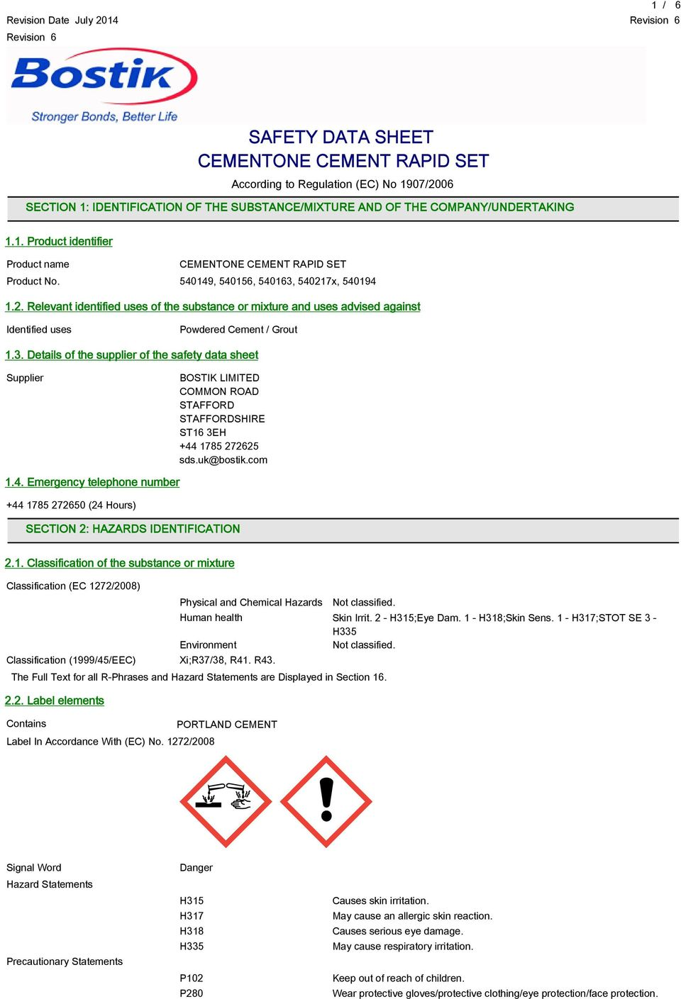 7x, 540194 1.2. Relevant identified uses of the substance or mixture and uses advised against Identified uses Powdered Cement / Grout 1.3.