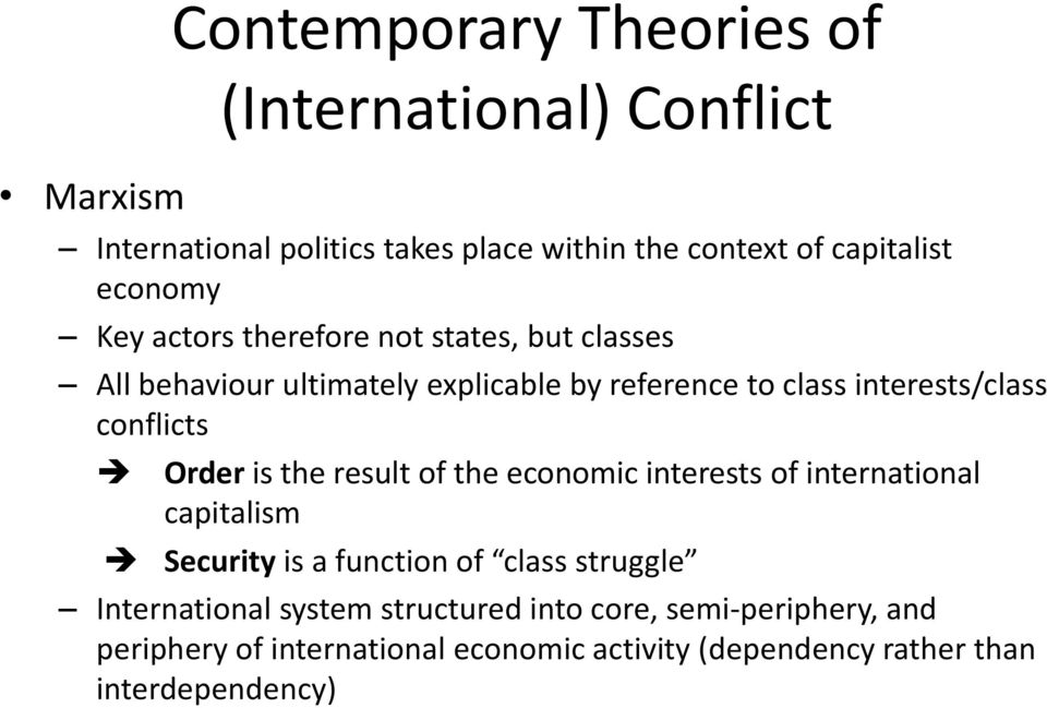 conflicts Order is the result of the economic interests of international capitalism Security is a function of class struggle