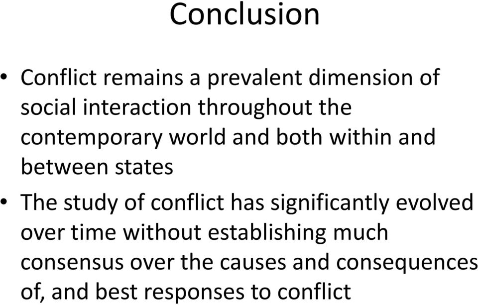 study of conflict has significantly evolved over time without establishing