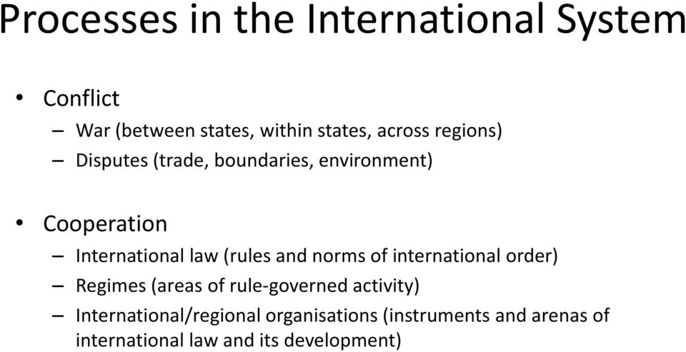 (rules and norms of international order) Regimes (areas of rule-governed activity)