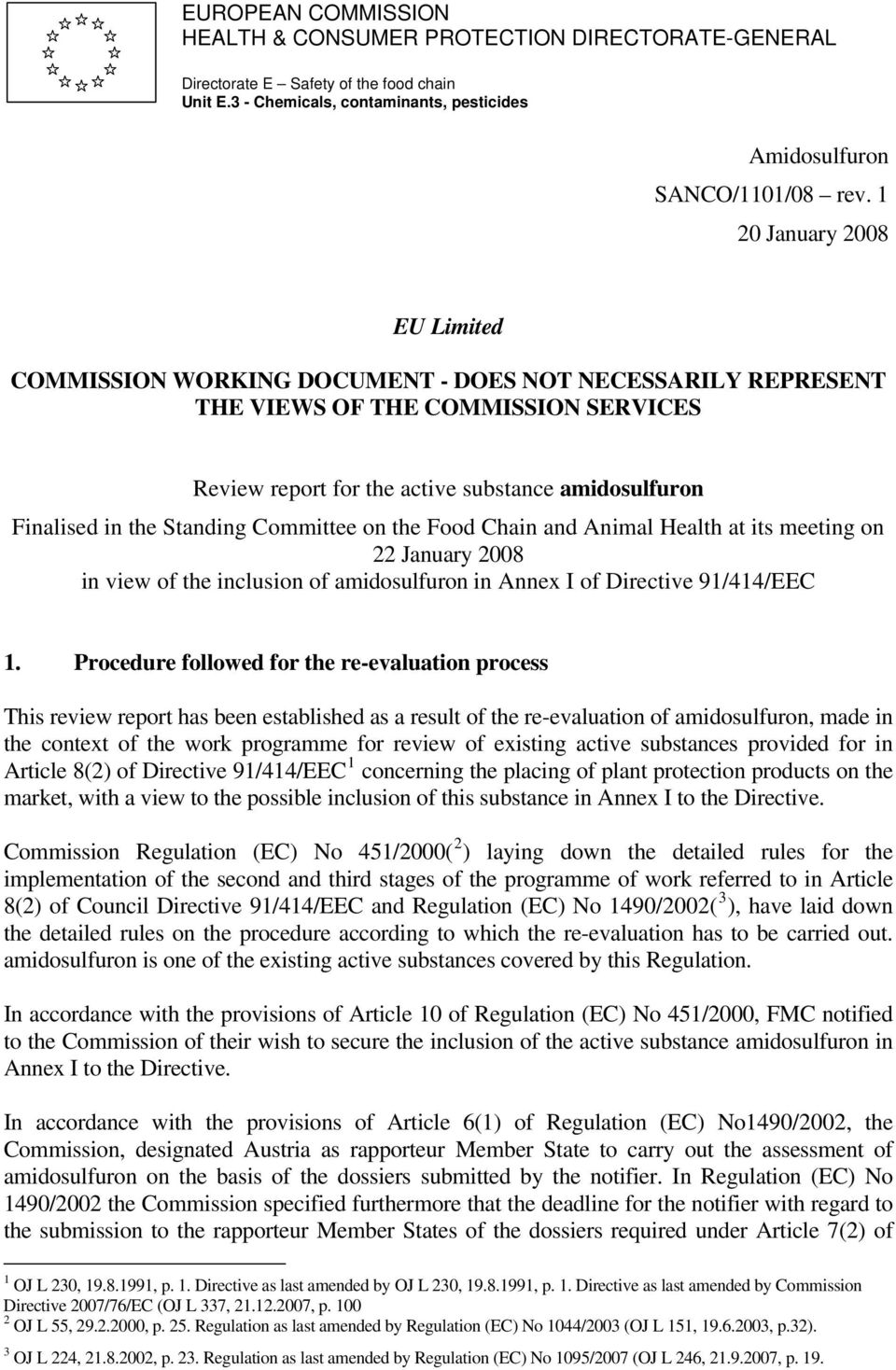Standing Committee on the Food Chain and Animal Health at its meeting on 22 January 2008 in view of the inclusion of amidosulfuron in Annex I of Directive 91/414/EEC 1.