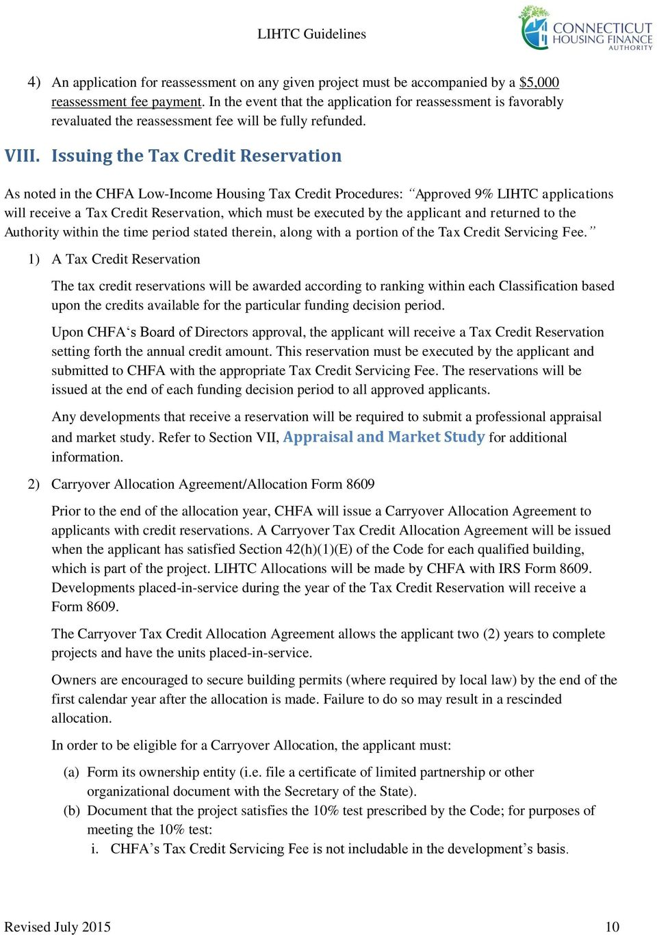 Issuing the Tax Credit Reservation As noted in the CHFA Low-Income Housing Tax Credit Procedures: Approved 9% LIHTC applications will receive a Tax Credit Reservation, which must be executed by the