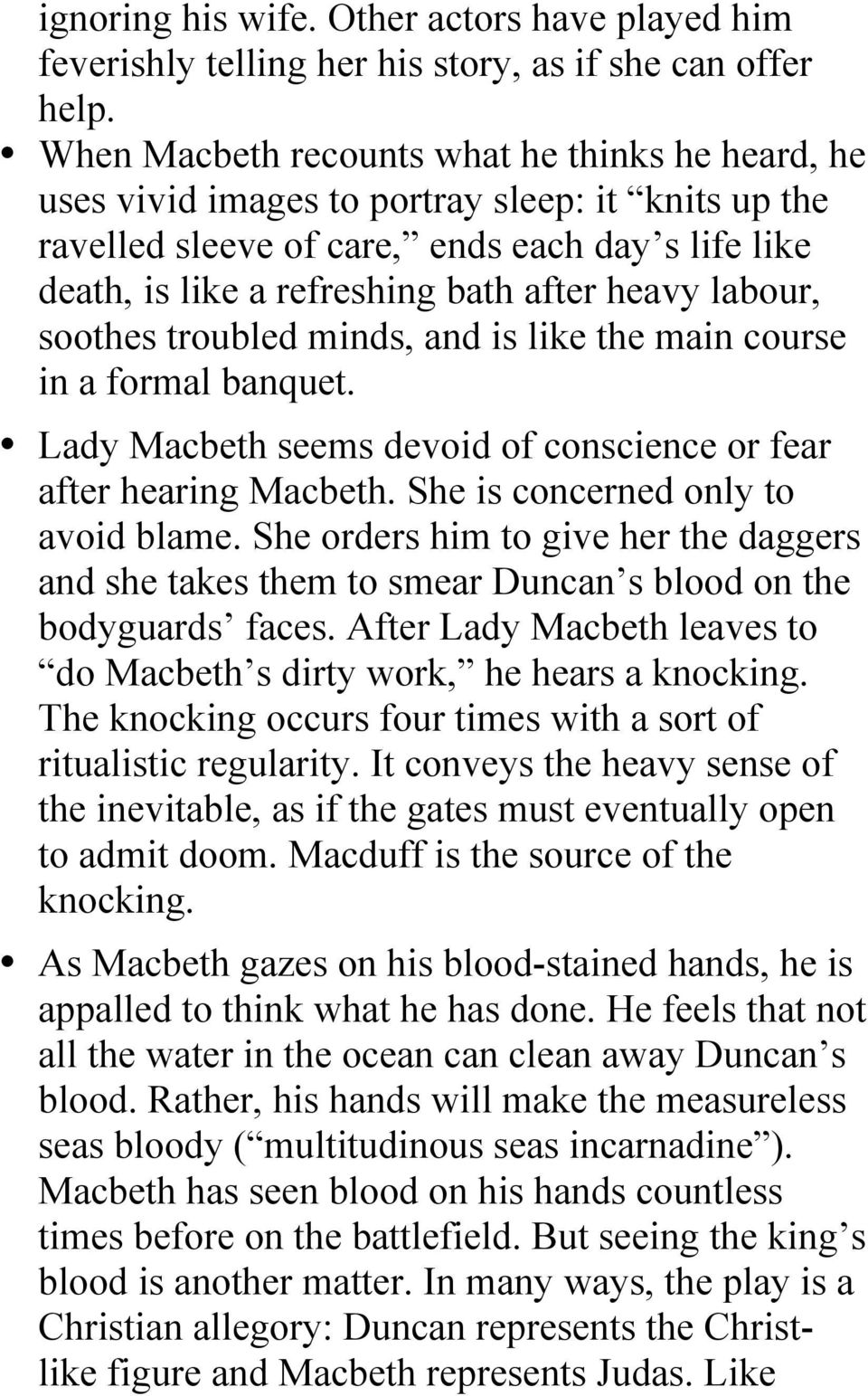 labour, soothes troubled minds, and is like the main course in a formal banquet. Lady Macbeth seems devoid of conscience or fear after hearing Macbeth. She is concerned only to avoid blame.