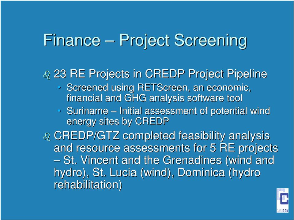 energy sites by CREDP CREDP/GTZ completed feasibility analysis and resource assessments for 5 RE