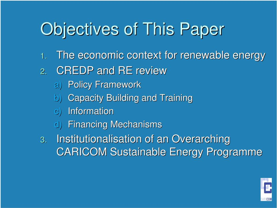 CREDP and RE review a) Policy Framework b) Capacity Building and
