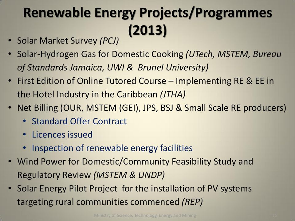 Scale RE producers) Standard Offer Contract Licences issued Inspection of renewable energy facilities Wind Power for Domestic/Community Feasibility Study and Regulatory