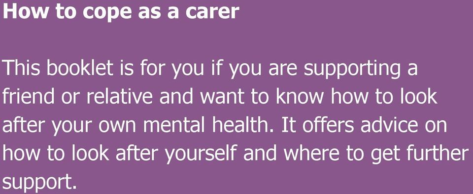 look after your own mental health.