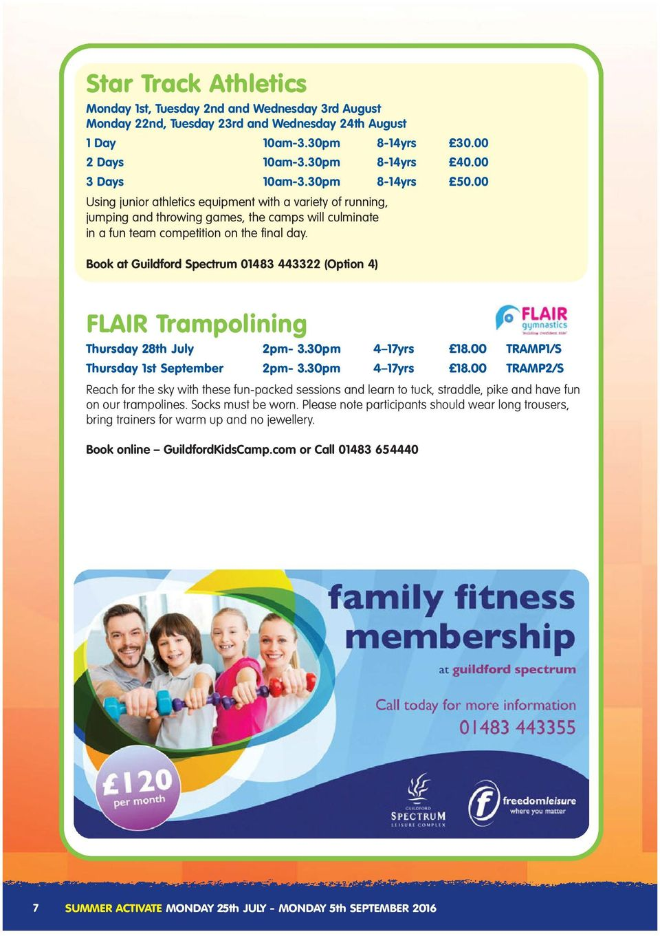Book at Guildford Spectrum 01483 443322 (Option 4) FLAIR Trampolining Thursday 28th July 2pm- 3.30pm 4 17yrs 18.