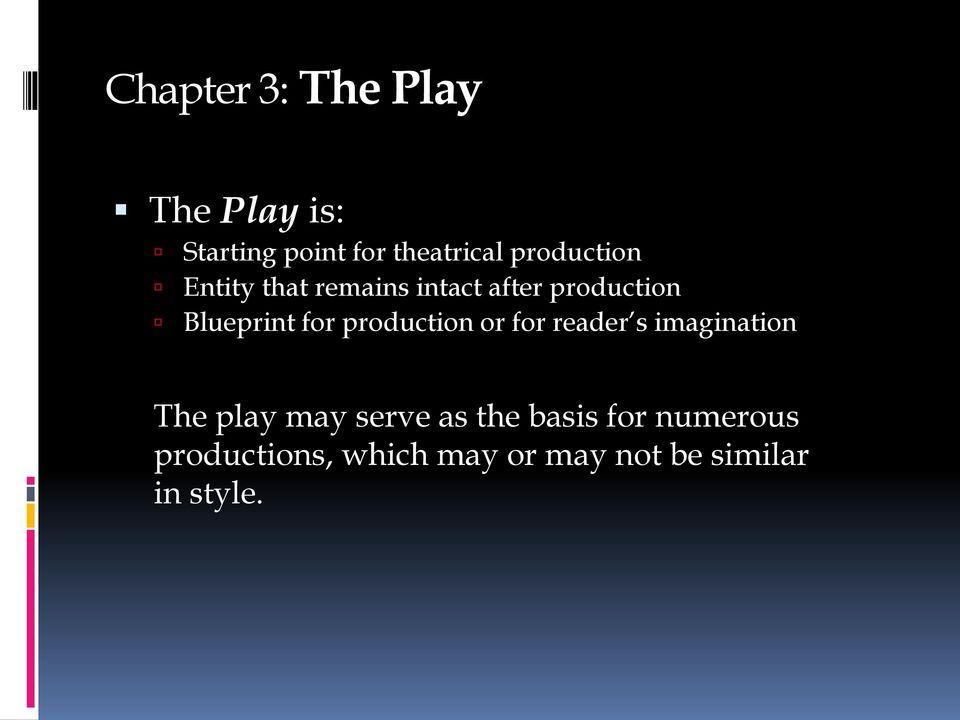 for production or for reader s imagination The play may serve as