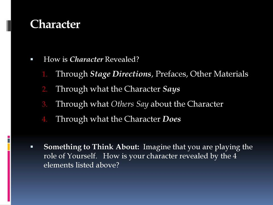 Through what the Character Says 3. Through what Others Say about the Character 4.