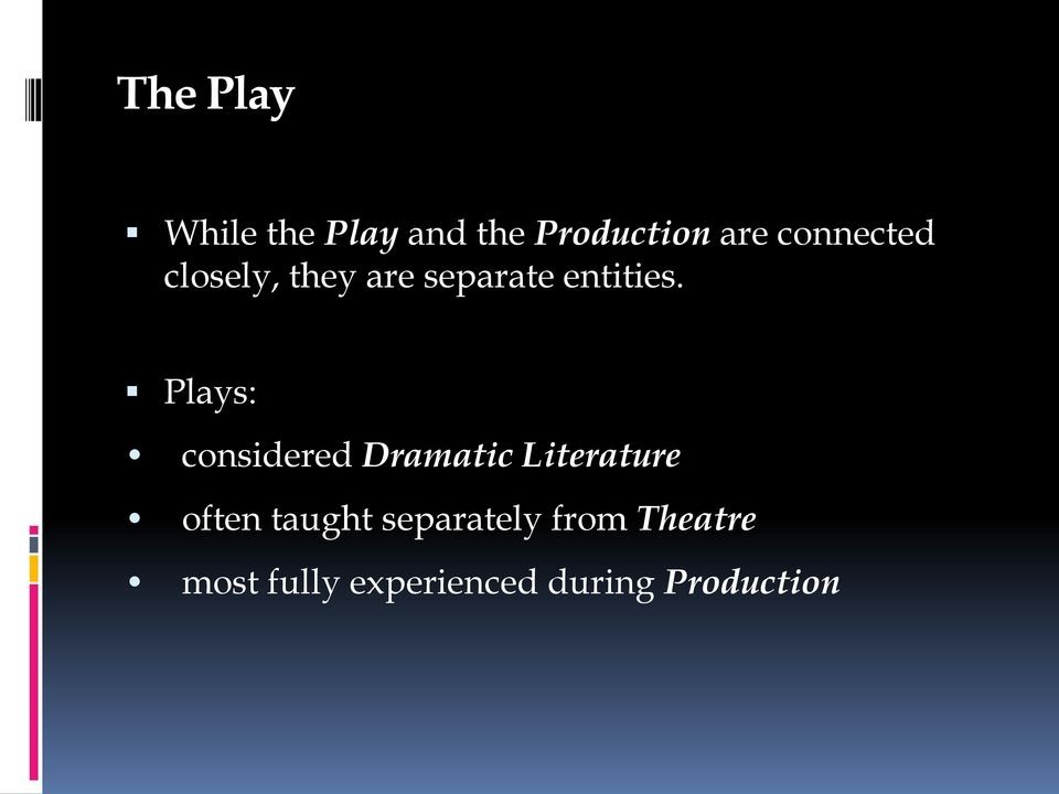 Plays: considered Dramatic Literature often taught