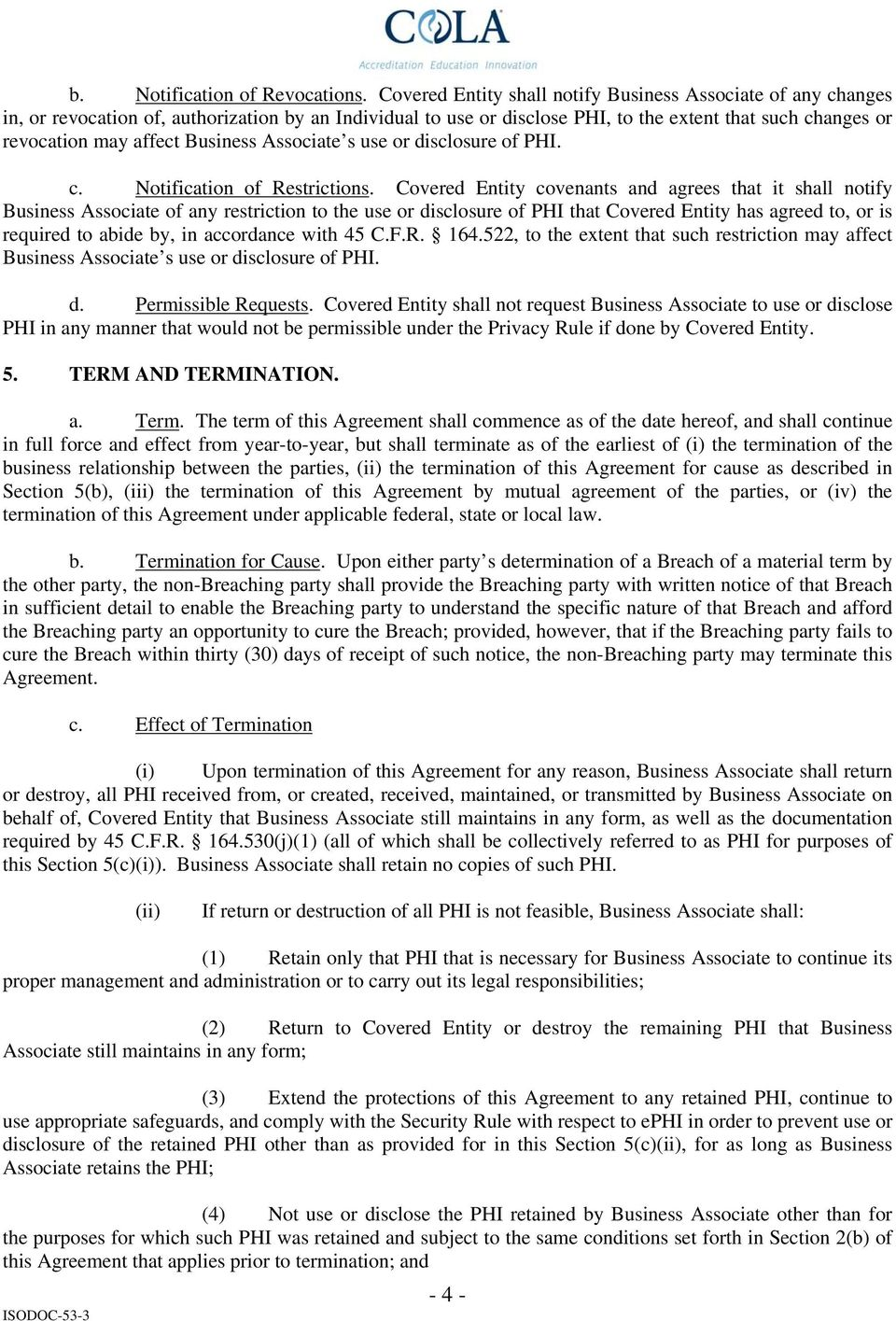 Business Associate s use or disclosure of PHI. c. Notification of Restrictions.