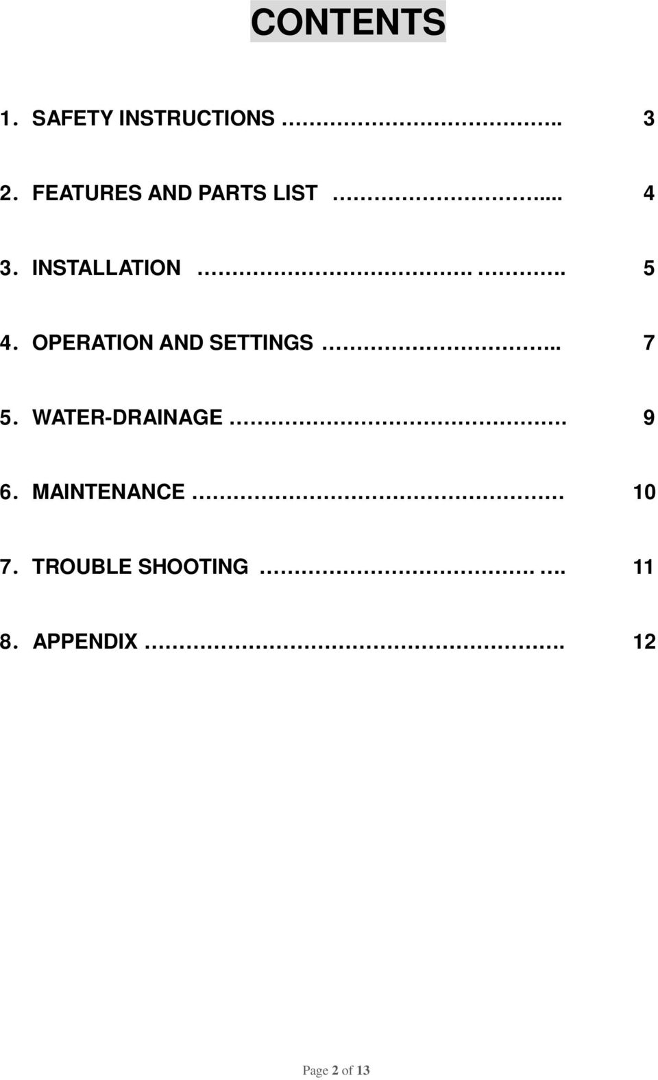 OPERATION AND SETTINGS.. 7 5.WATER-DRAINAGE. 9 6.