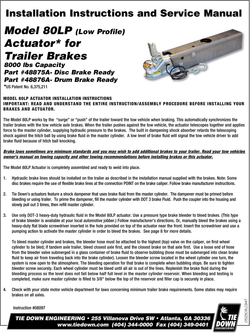 The Model 8 0LP works by the surge or push of the trailer toward the tow vehicle when braking. This automatically synchronizes the trailer brakes with the tow vehicle axle brakes.