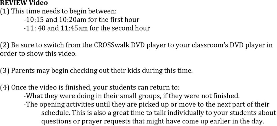 (4) Once the video is finished, your students can return to: -What they were doing in their small groups, if they were not finished.