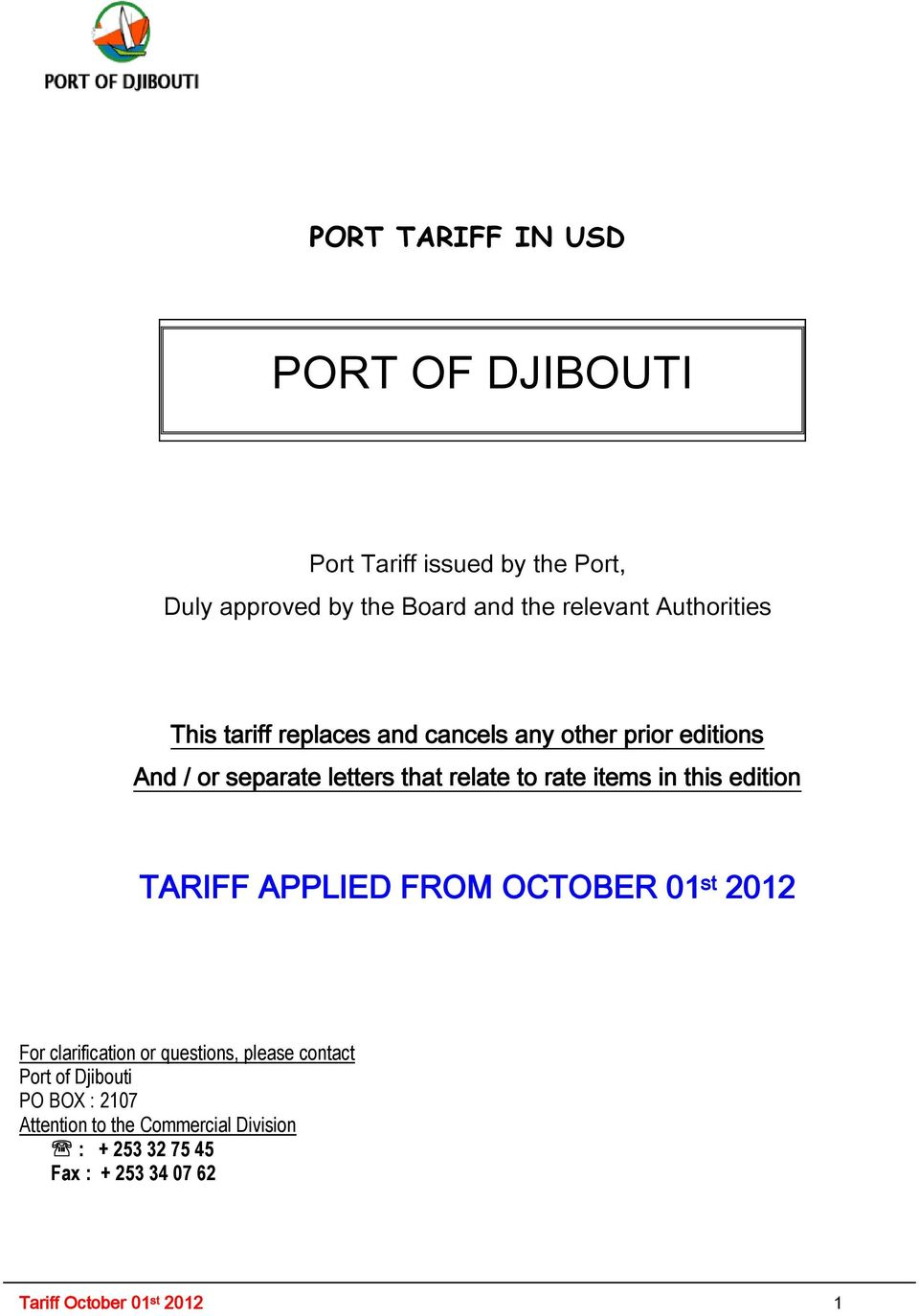 items in this edition TARIFF APPLIED FROM OCTOBER 01 st 2012 For clarification or questions, please contact Port of