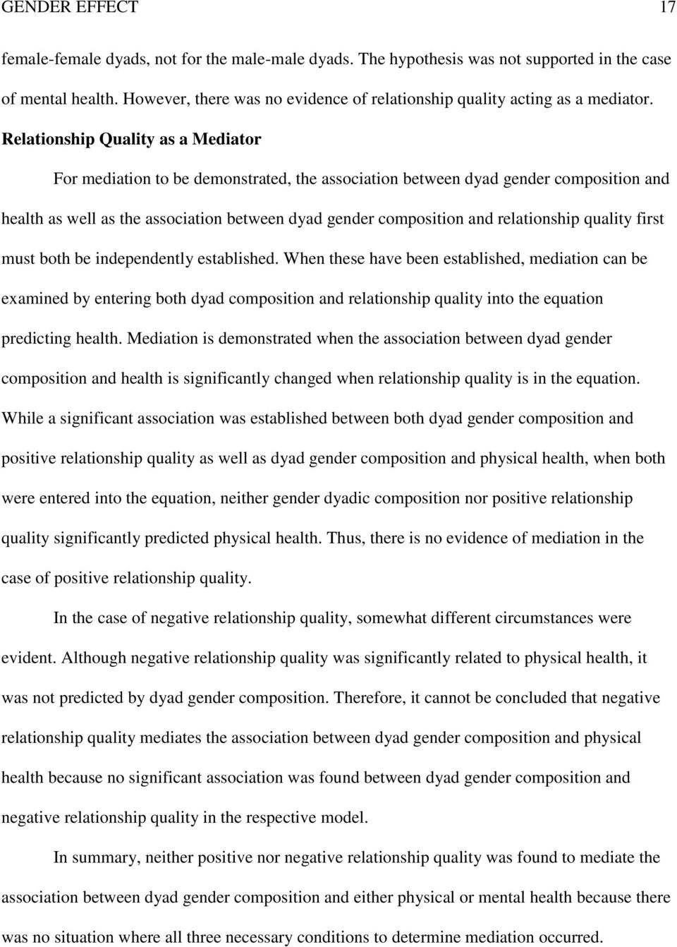 Relationship Quality as a Mediator For mediation to be demonstrated, the association between dyad gender composition and health as well as the association between dyad gender composition and