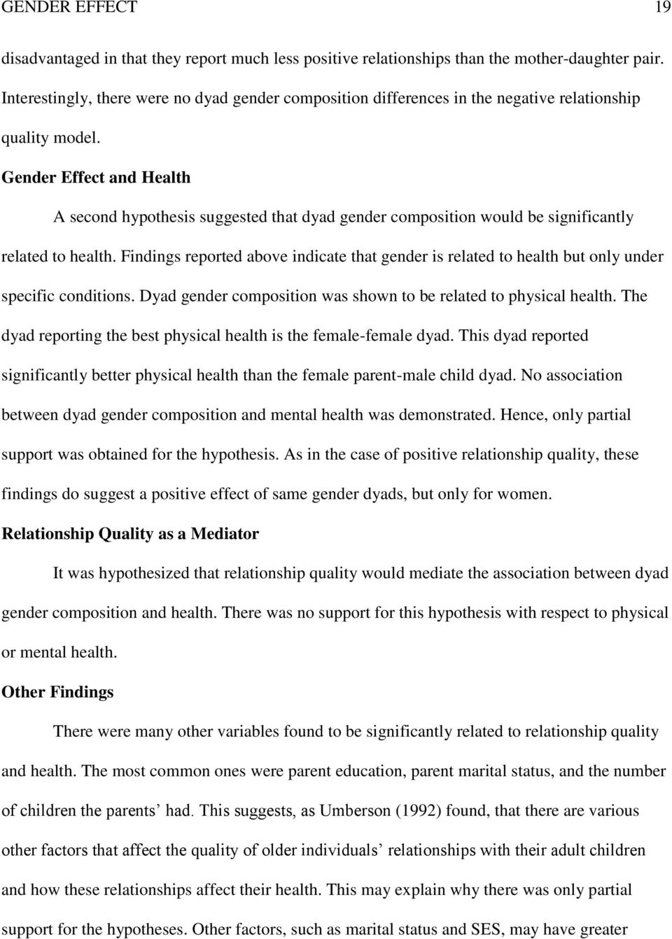 Gender Effect and Health A second hypothesis suggested that dyad gender composition would be significantly related to health.