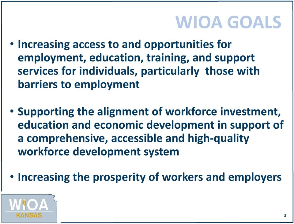 of workforce investment, education and economic development in support of a comprehensive,