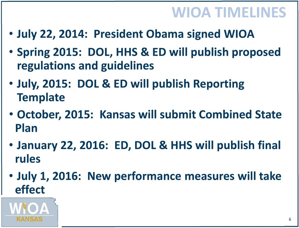 Reporting Template October, 2015: Kansas will submit Combined State Plan January 22,