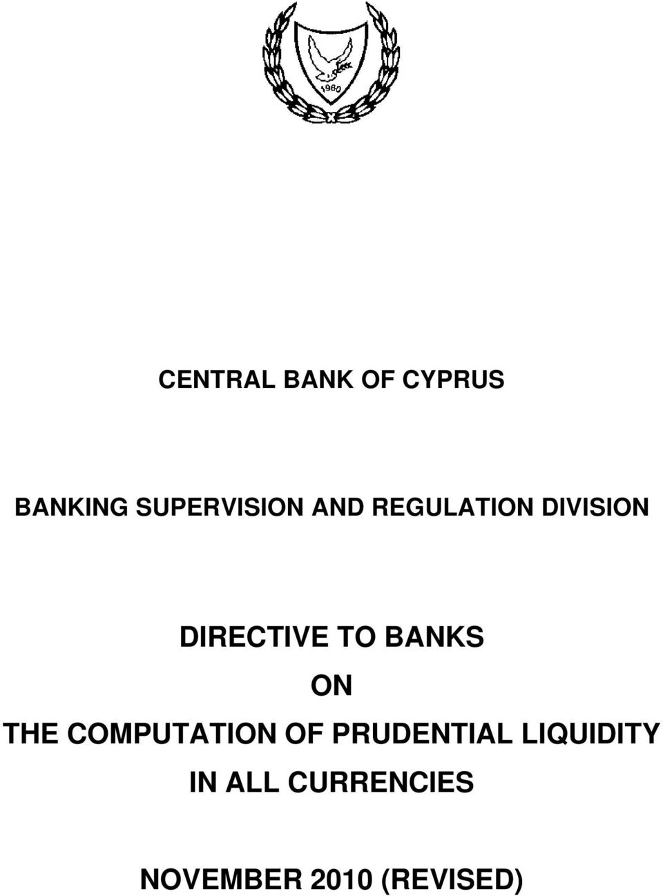 ON THE COMPUTATION OF PRUDENTIAL LIQUIDITY