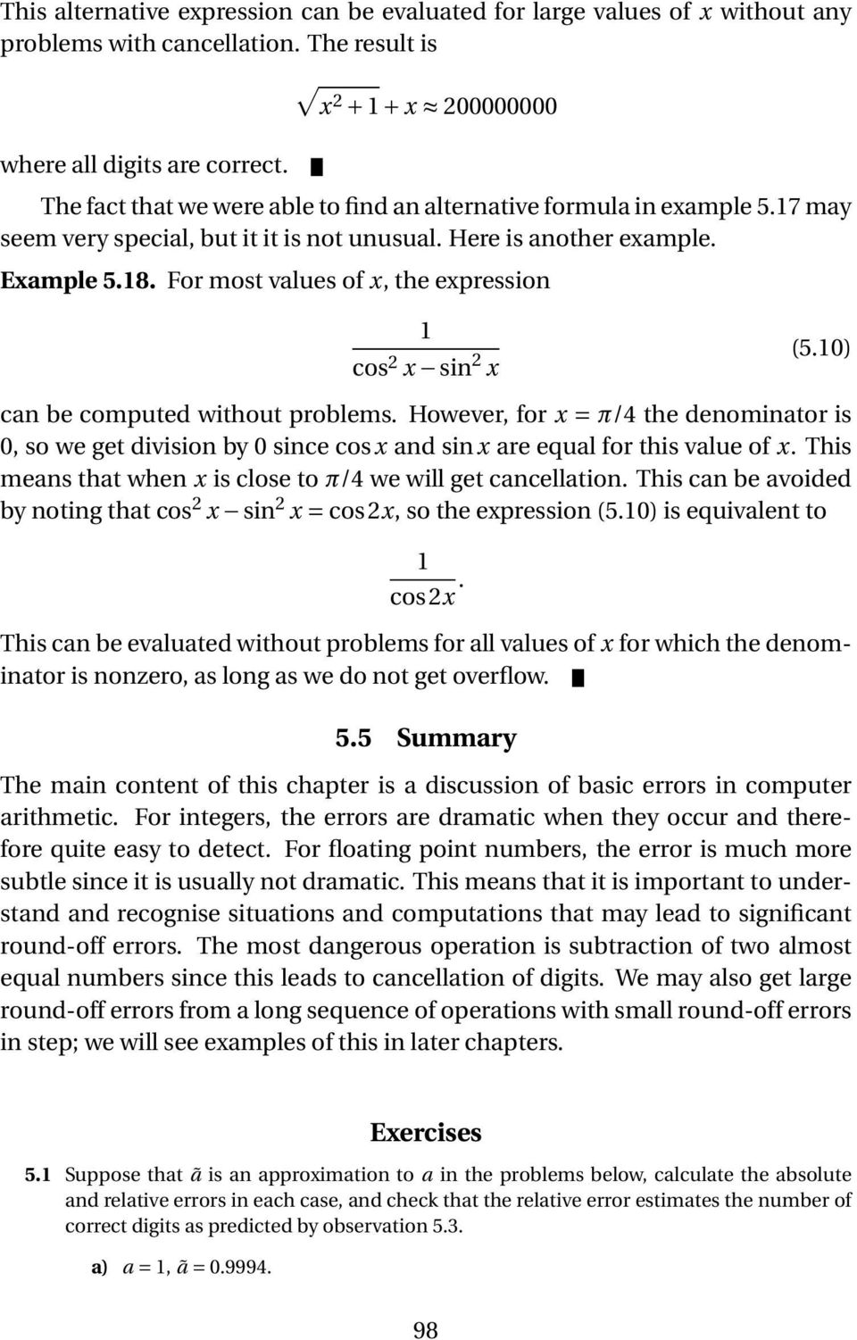 For most values of x, the expression 1 cos 2 x sin 2 x (5.10) can be computed without problems.