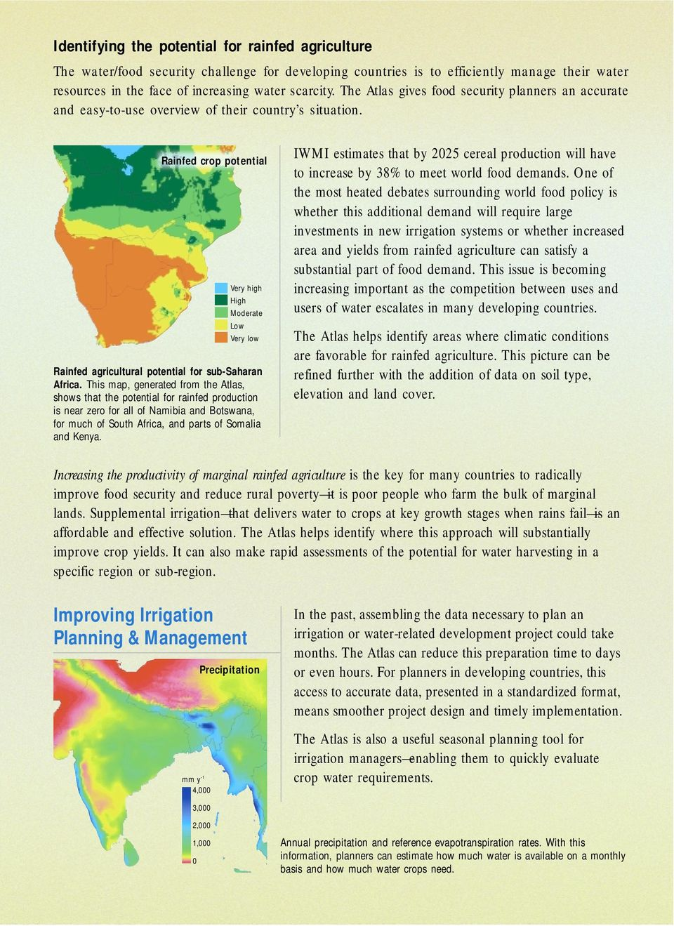 Rainfed crop potential Very high High Moderate Low Very low Rainfed agricultural potential for sub-saharan Africa.