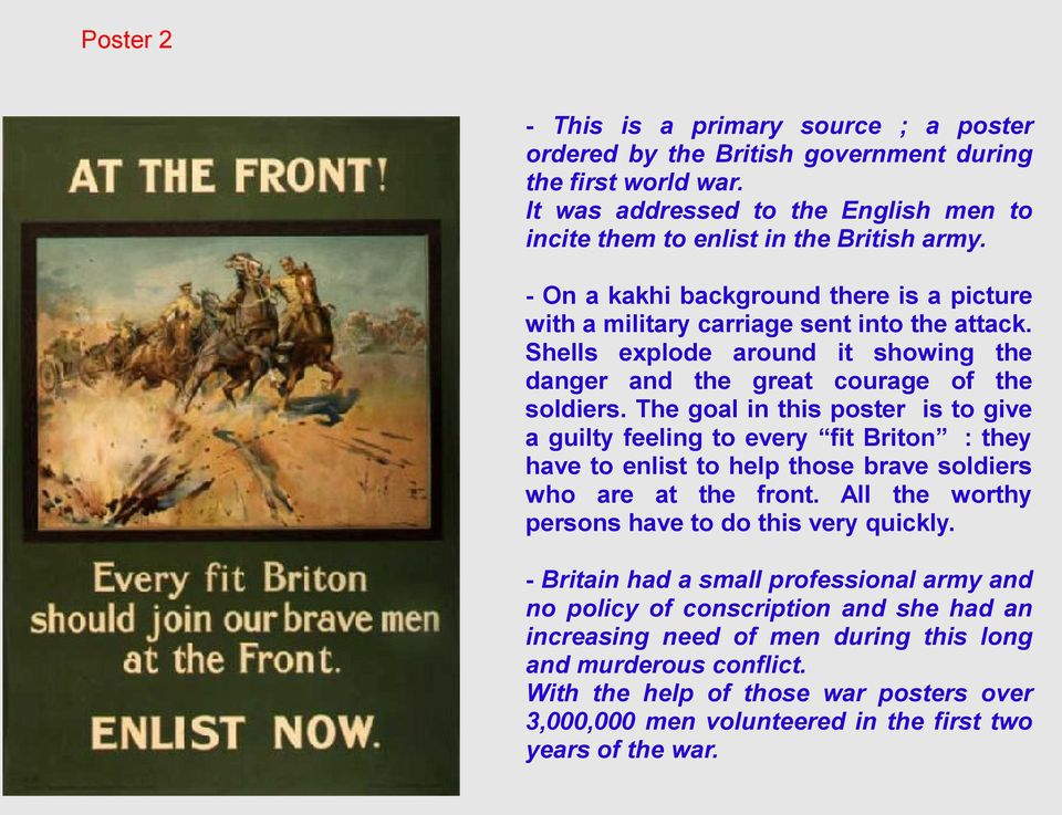 The goal in this poster is to give a guilty feeling to every fit Briton : they have to enlist to help those brave soldiers who are at the front.