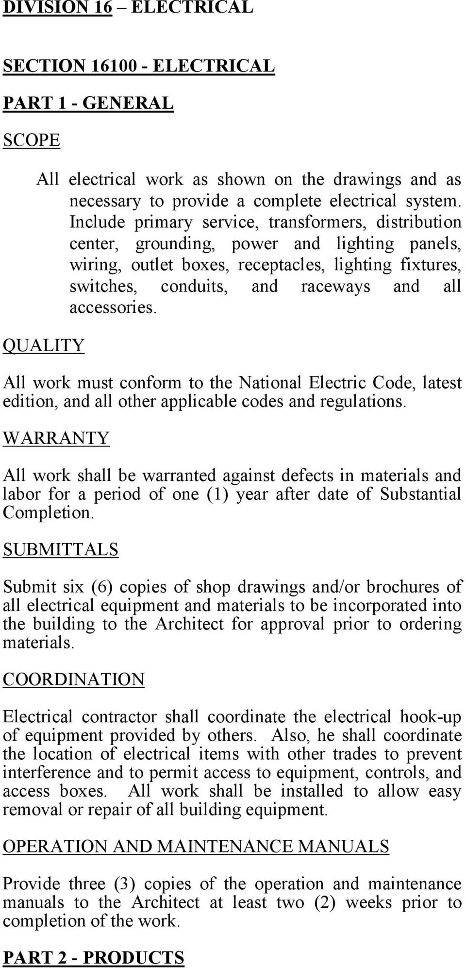 accessories. QUALITY All work must conform to the National Electric Code, latest edition, and all other applicable codes and regulations.