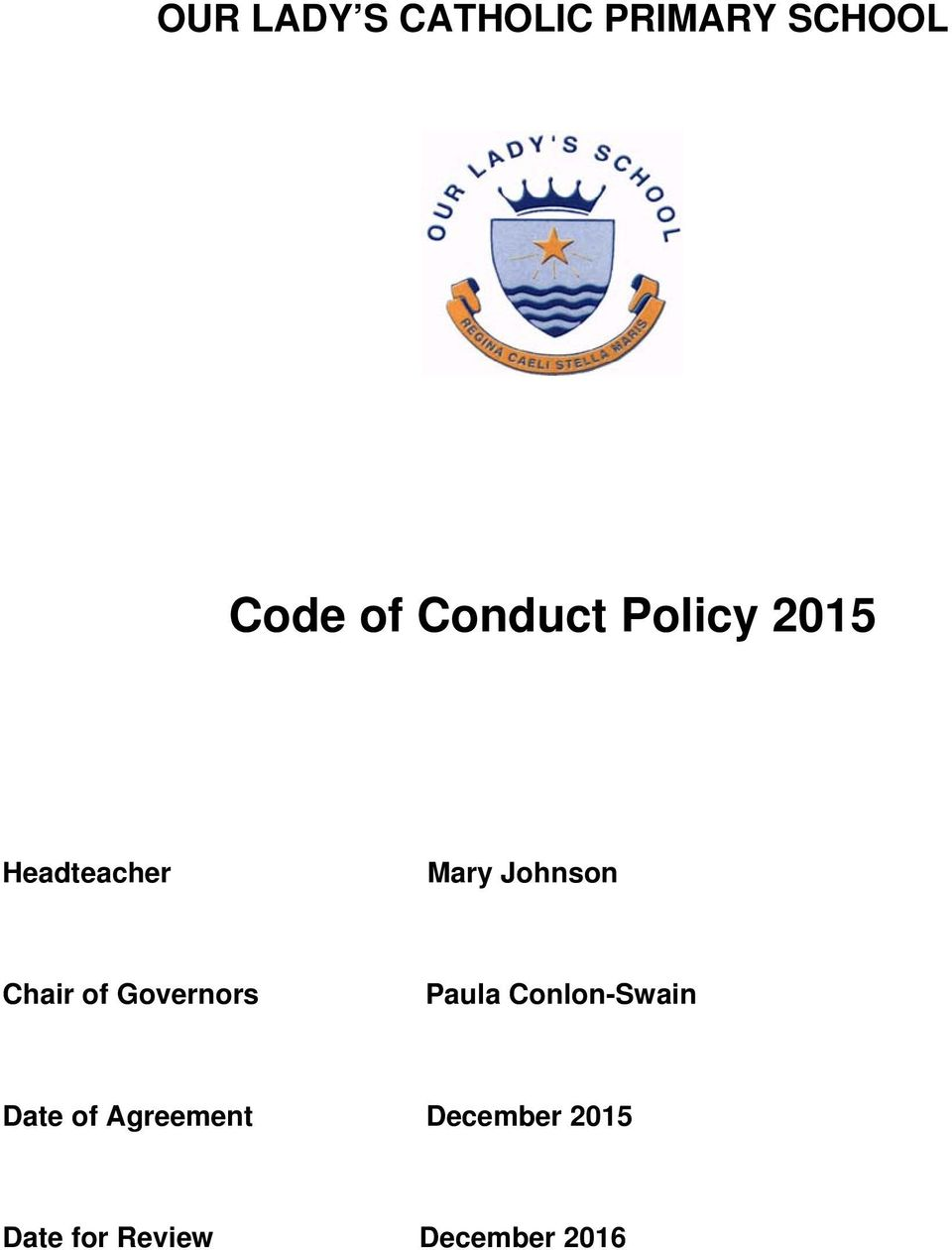 Chair of Governors Paula Conlon-Swain Date of
