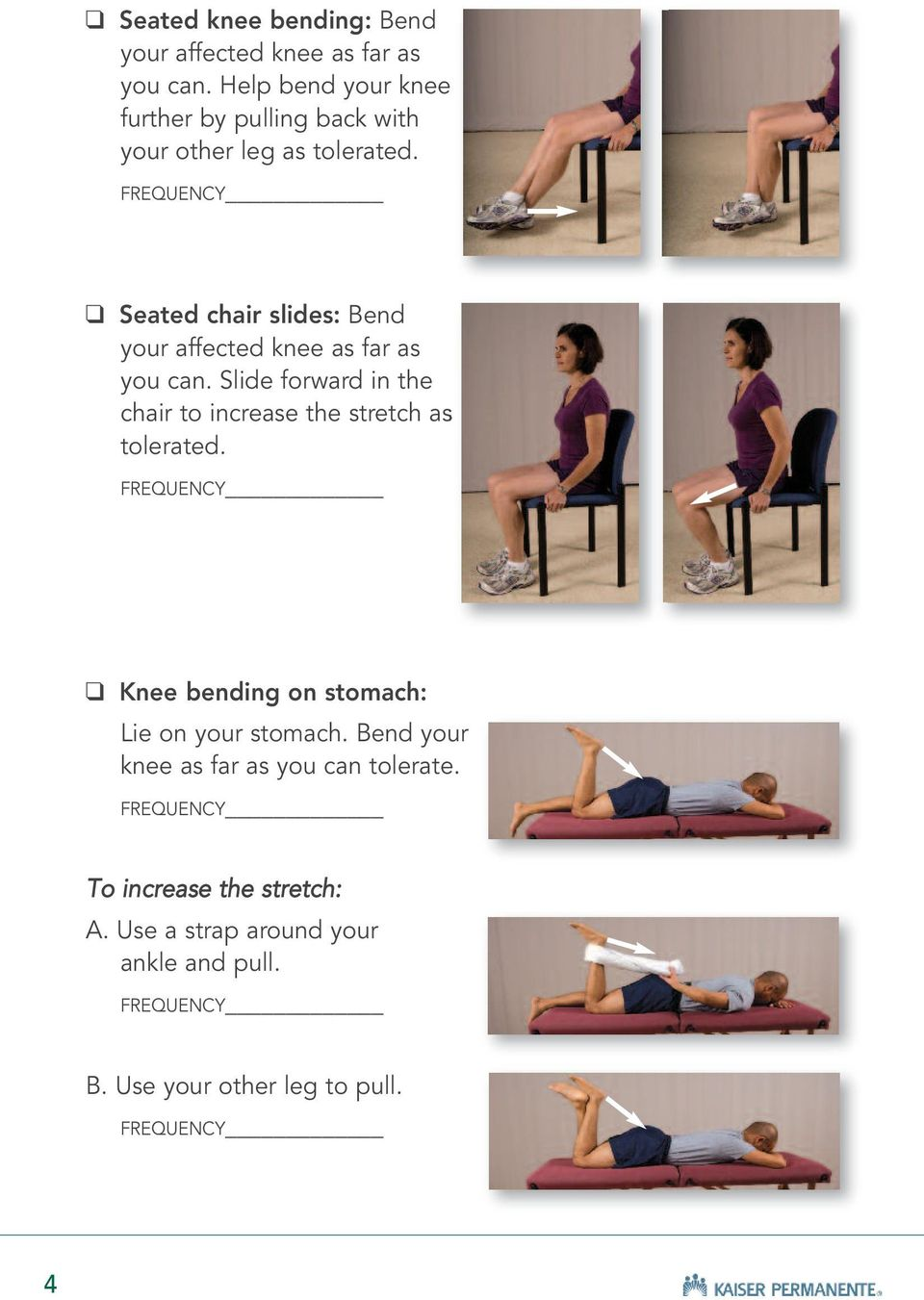 Seated chair slides: Bend your affected knee as far as you can.