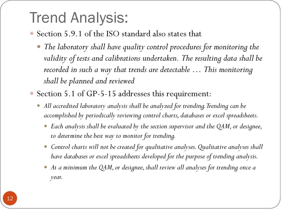 1 of GP-5-15 addresses this requirement: All accredited laboratory analysis shall be analyzed for trending.