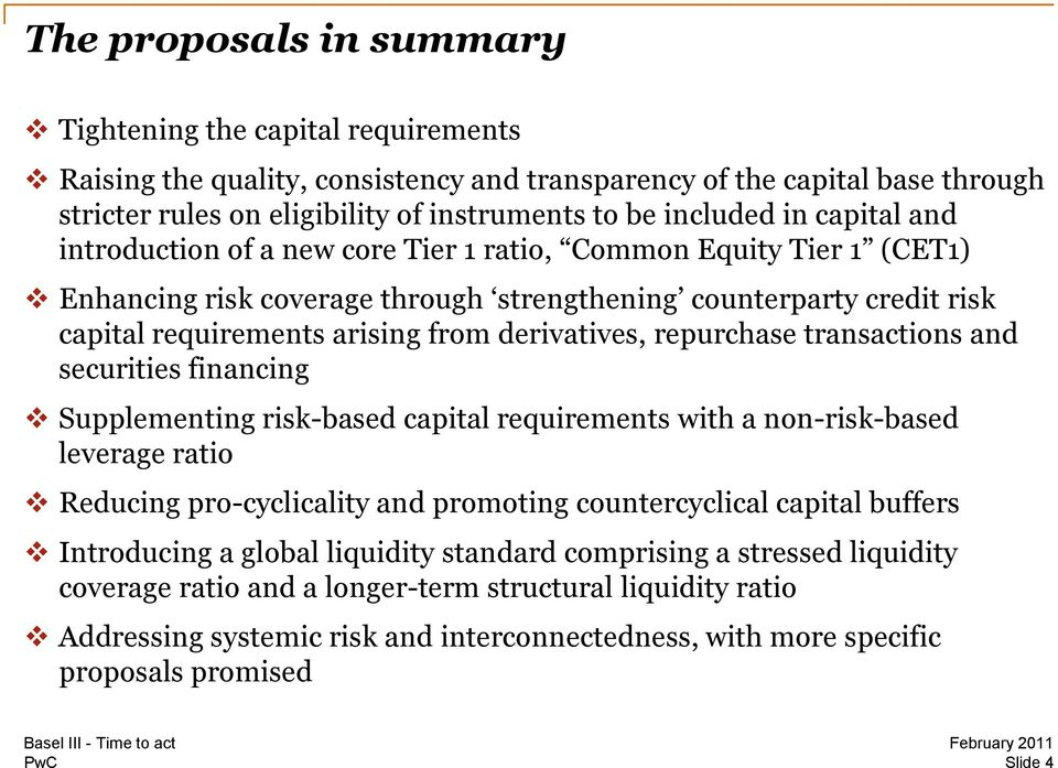 derivatives, repurchase transactions and securities financing Supplementing risk-based capital requirements with a non-risk-based leverage ratio Reducing pro-cyclicality and promoting countercyclical