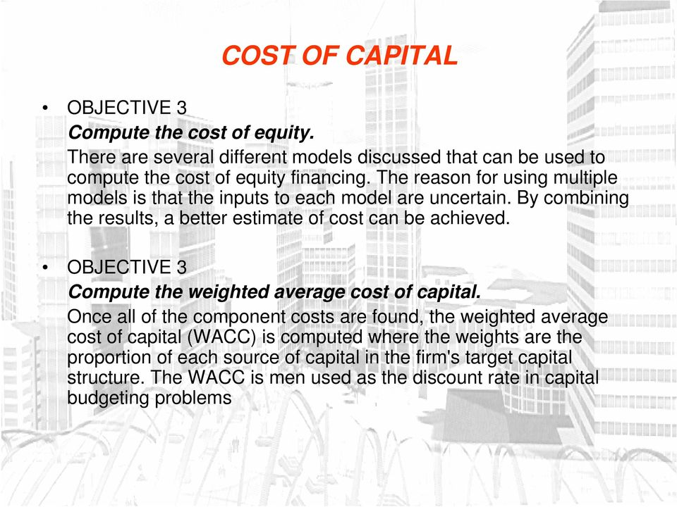 OBJECTIVE 3 Compute the weighted average cost of capital.