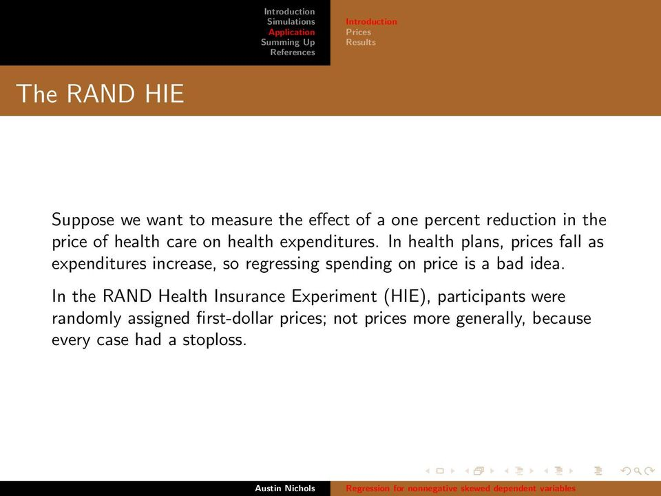 In health plans, prices fall as expenditures increase, so regressing spending on price is a bad idea.