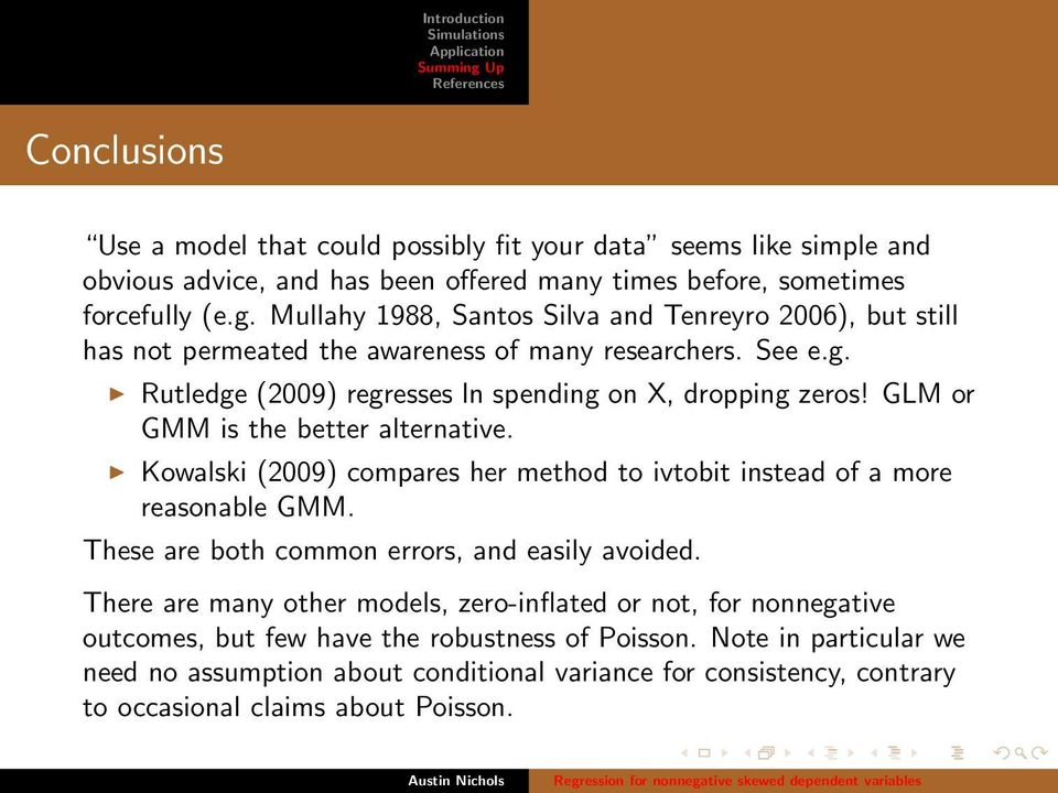 GLM or GMM is the better alternative. Kowalski (2009) compares her method to ivtobit instead of a more reasonable GMM. These are both common errors, and easily avoided.