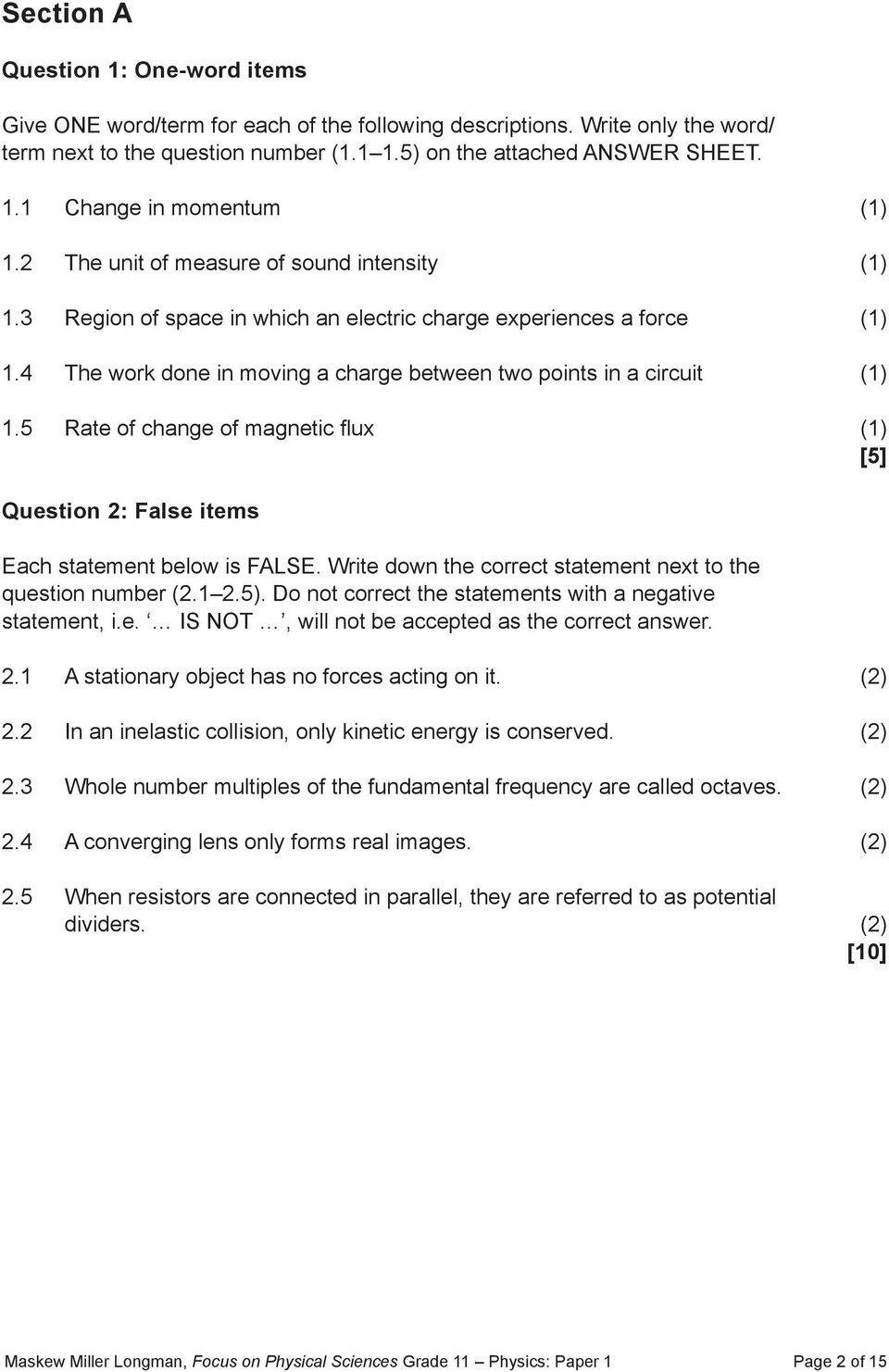 5 Rate of change of magnetic flux (1) [5] Question 2: False items Each statement below is FALSE. Write down the correct statement next to the question number (2.1 2.5).