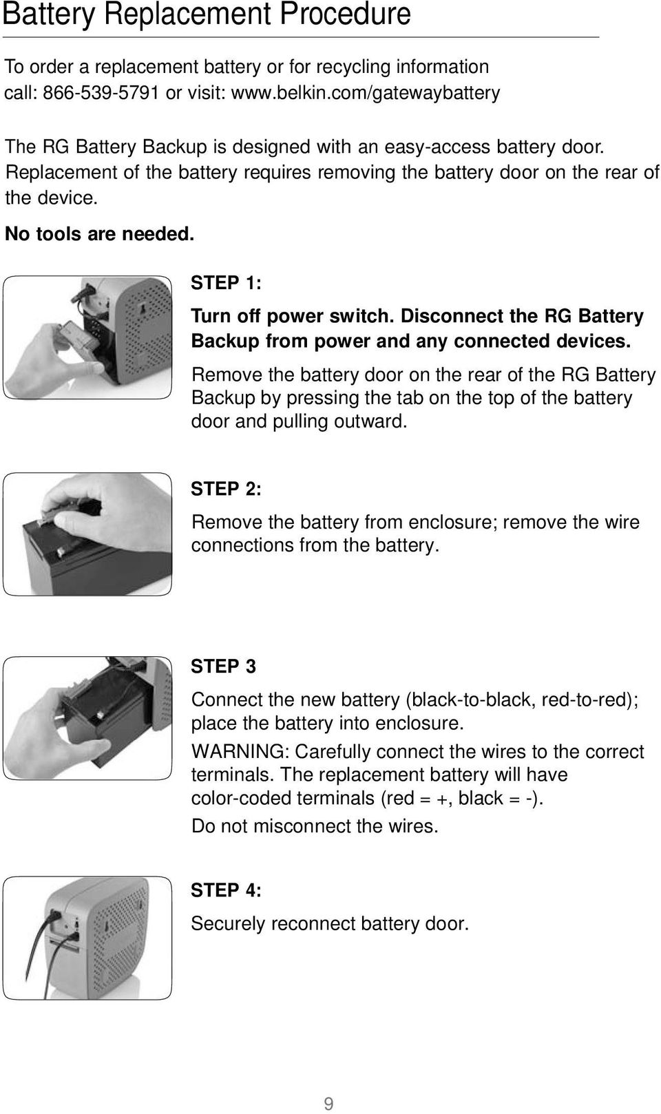 STEP 1: Turn off power switch. Disconnect the RG Battery Backup from power and any connected devices.