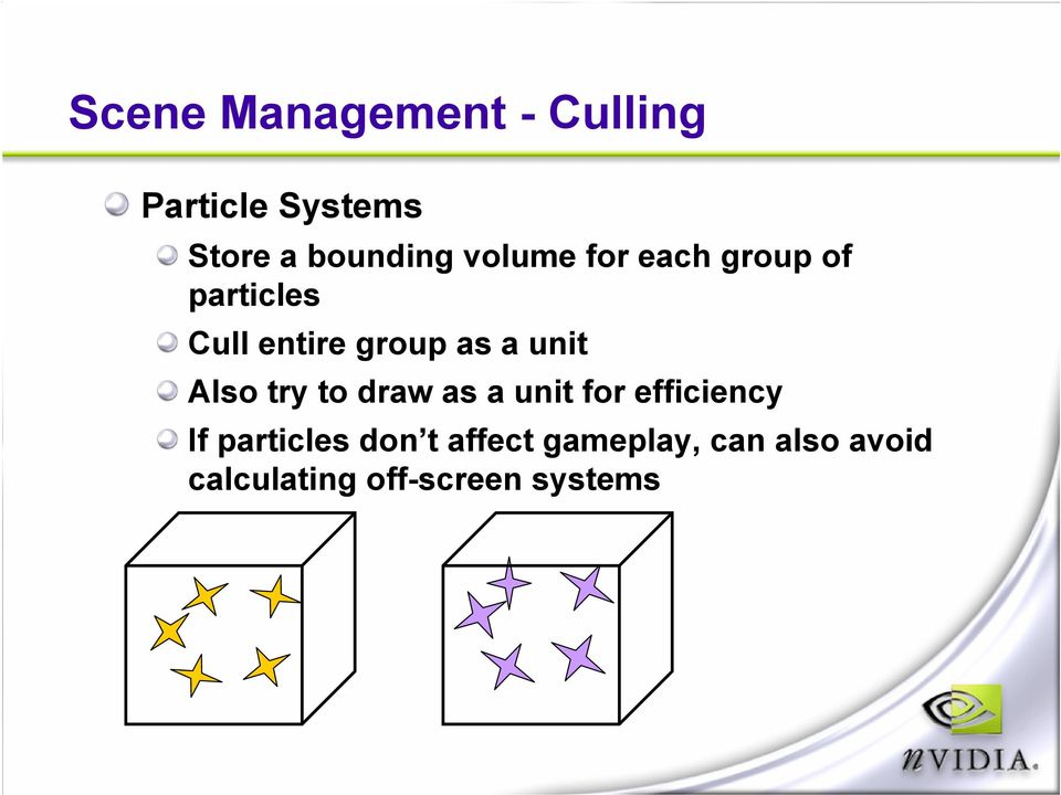 unit Also try to draw as a unit for efficiency If particles