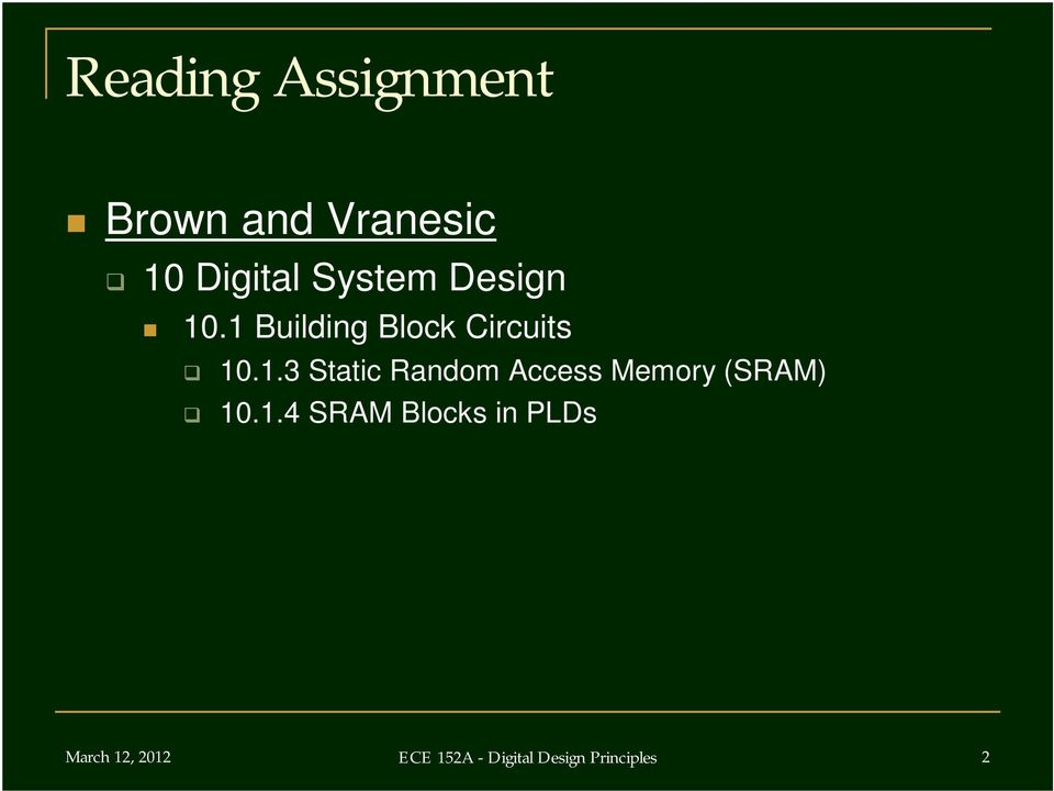 1 Building Block Circuits 1.1.3 Static Random Access Memory (SRAM) 1.