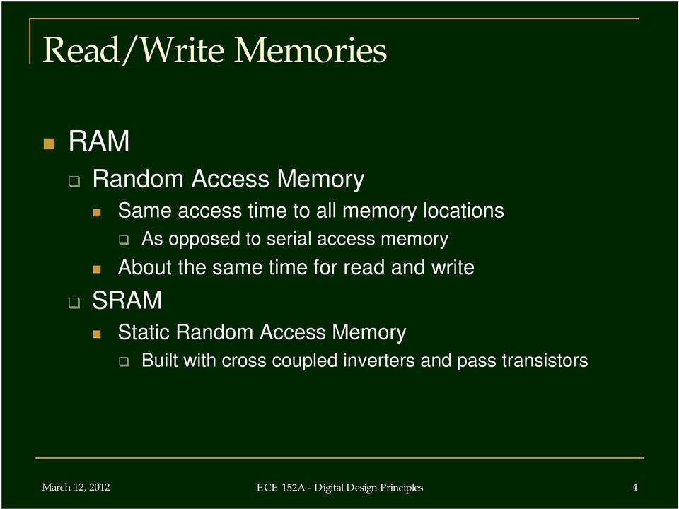 and write SRAM Static Random Access Memory Built with cross coupled