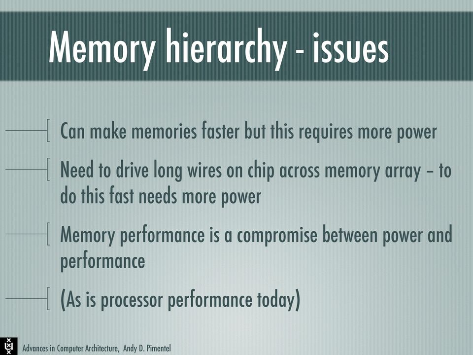 array to do this fast needs more power Memory performance is a