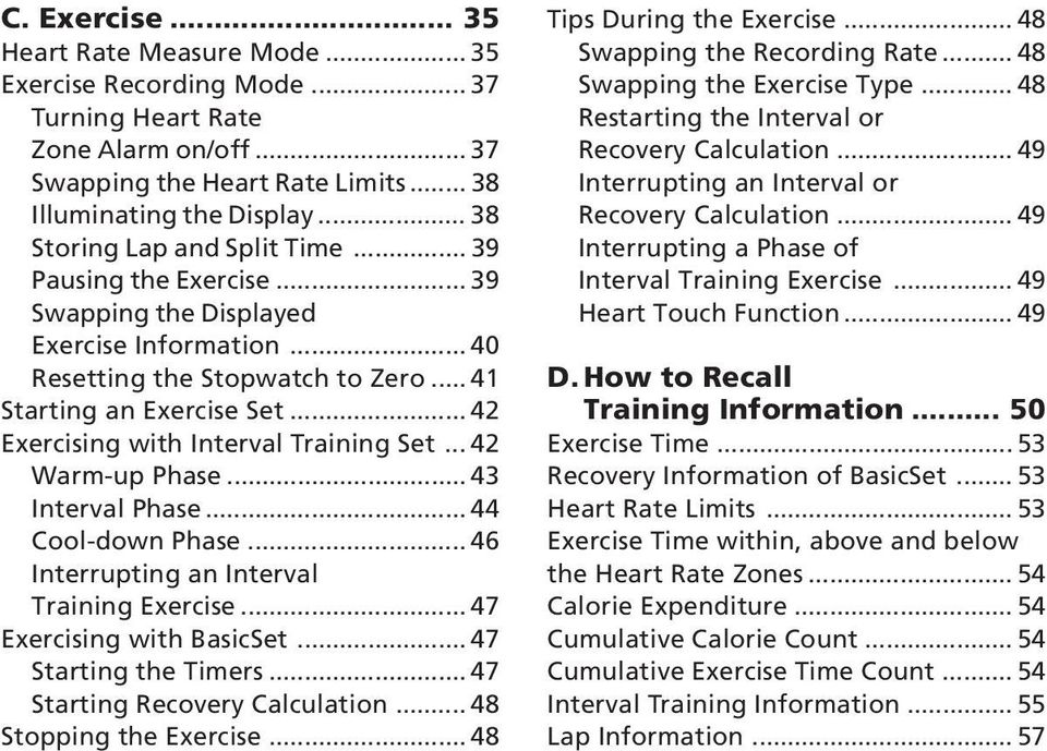 .. 42 Exercising with Interval Training Set... 42 Warm-up Phase... 43 Interval Phase... 44 Cool-down Phase... 46 Interrupting an Interval Training Exercise... 47 Exercising with BasicSet.